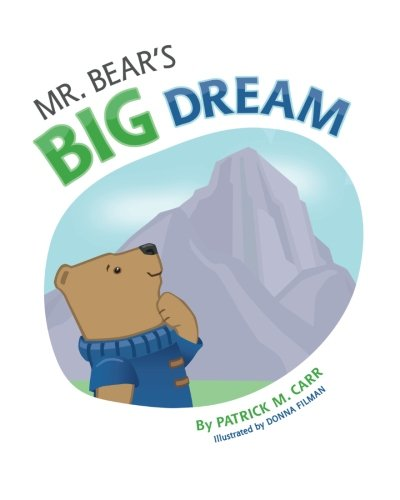 Mr. Bear's Big Dream: Overcoming Life's Challenges Through Determination and Perseverance pdf