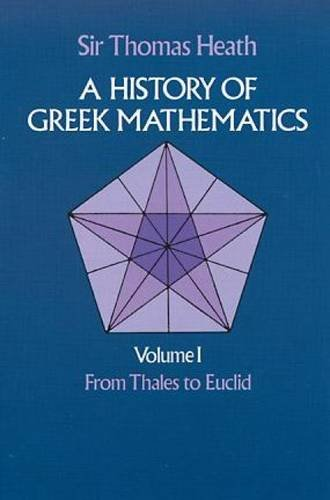 a-history-of-greek-mathematics-vol-1-from-thales-to-euclid