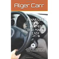 TENNESSEE DMV PERMIT TEST MADE EASY: Over 250 Drivers test questions for TENNESSEE DMV written Exam: 2019 Drivers Permit/License Study Book