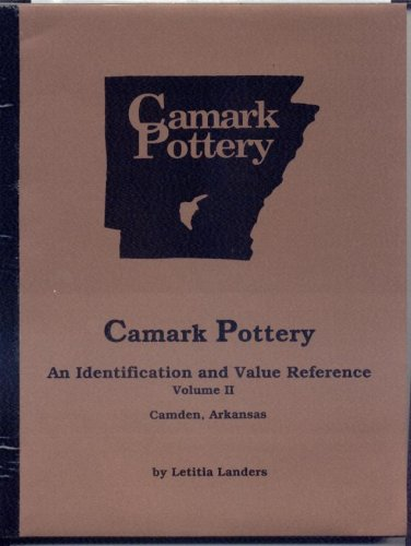 Camark Pottery, Volume #2: An Identification and Value Reference, Camden, Arkansas (2)