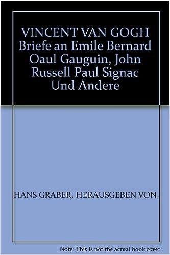 vincent van gogh briefe an emile bernard oaul gauguin john russell paul signac und andere