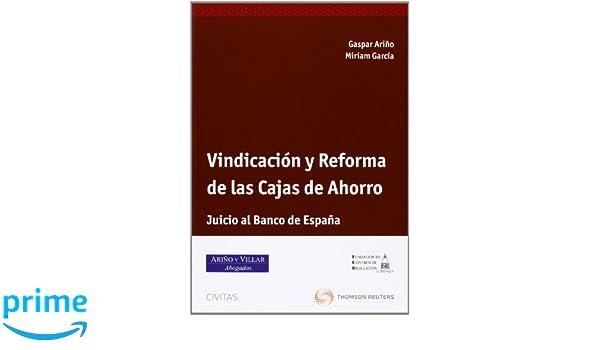 Vindicación y Reforma de las Cajas de Ahorro - Juicio al Banco España Monografía: Amazon.es: Gaspar Ariño Ortíz, Miriam García: Libros