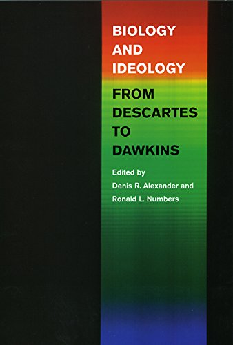Biology and Ideology from Descartes to Dawkins