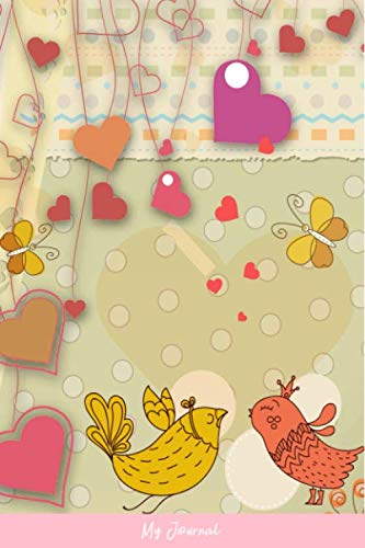 My Journal: Dot Grid Journal - Love Abstract Art Bird Butterfly Colorful Creative Elegant Heart Valentine Vintage - Pink Dotted Diary, Planner, ... Travel, Goal, Bullet Notebook - 6X9 120 Pages