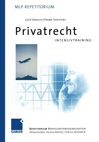 Privatrecht: Intensivtraining (MLP Repetitorium: Repetitorium Wirtschaftswissenschaften) (German Edition) by Gabler Verlag