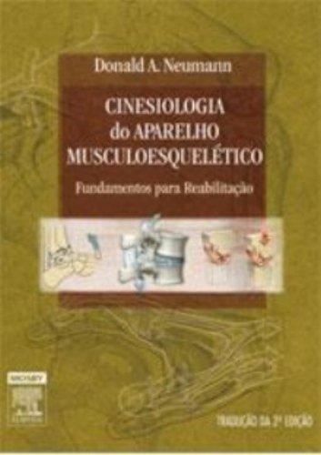 Cinesiologia do Aparelho Musculoesquelético. Fundamentos Para Reabilitação