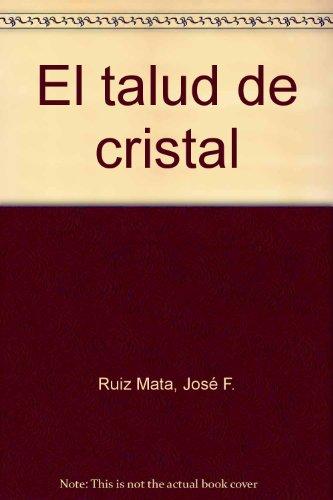 El talud de cristal (Primera estampa) (Spanish Edition)