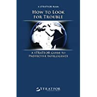How to Look for Trouble