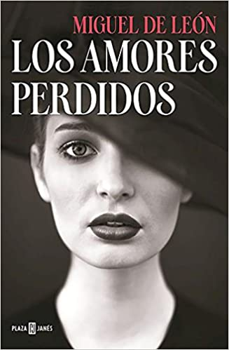Los amores perdidos / The Lost Loves (Spanish Edition): Miguel De Leon: 9788401015892: Amazon.com: Books