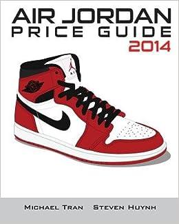 4fce4ae7b8b2 Air Jordan Price Guide 2014 (Black White) AIR JORDAN PRICE GD 2014  (BLAC  Paperback   MichaelTran  Amazon.com  Books