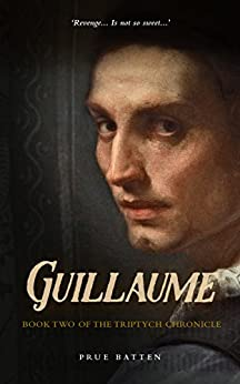 Guillaume (The Triptych Chronicle Book 2) by [Batten, Prue]