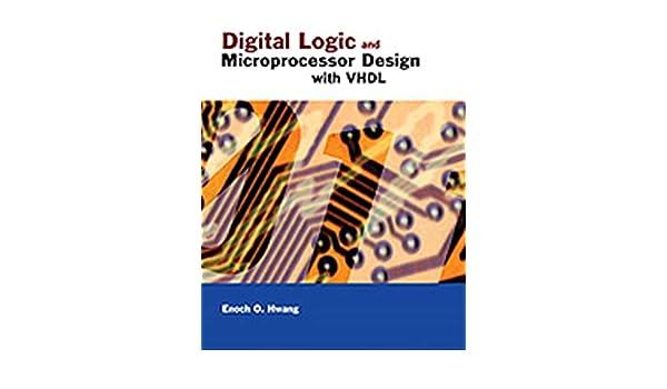 Digital Logic and Microprocessor Design with VHDL: Amazon.es: Enoch O. Hwang: Libros