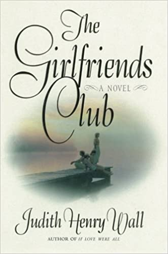 The Girlfriends Club: A Novel