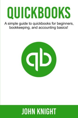 Download Quickbooks: A simple guide to Quickbooks for beginners, bookkeeping, and accounting basics pdf