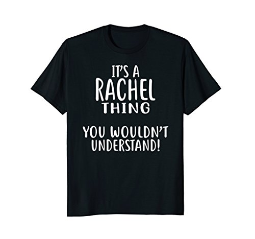 It's A RACHEL Thing, You Wouldn't Understand! T-Shirt