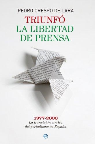 Descargar Libro Triunfó La Liberta De Prensa De Pedro Crespo Pedro Crespo De Lara