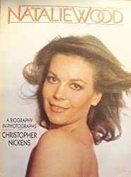 Natalie Wood: A Biography in Photographs