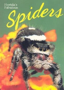 G. B. Edwards: Florida's Fabulous Spiders (Paperback - Revised Ed.); 2002 Edition