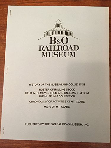 B & O Railroad Museum History of the Museum and Collection