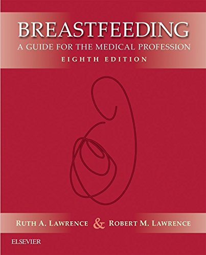 Breastfeeding E-Book: A Guide for the Medical (Medical Professionals Guide)
