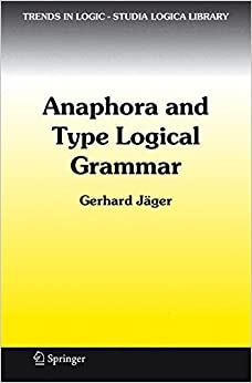 Anaphora and Type Logical Grammar (Trends in Logic)