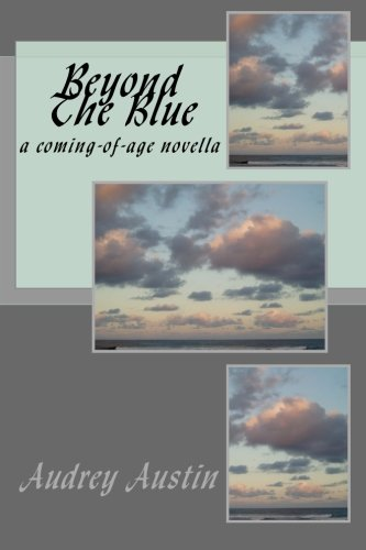 Read Online Beyond The Blue: a coming-of-age novella PDF