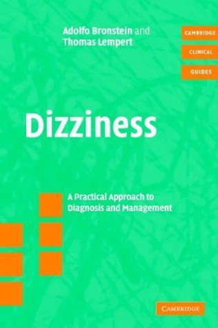 Dizziness: A Practical Approach to Diagnosis and Management (Cambridge Clinical Guides) by Bronstein, Adolfo M.; Lempert, Thomas published by Cambridge University Press Paperback PDF