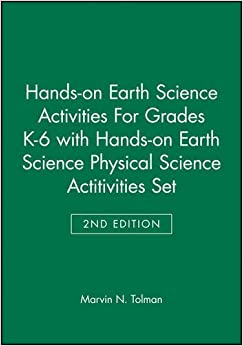 Book Hands-on Earth Science Activities for Grades K-6: AND Hands-on Earth Science Physical Science Activities, 2r.e. J-B Ed: Hands On
