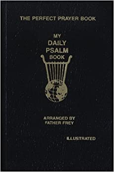 My Daily Psalms Book: The Book of Psalms Arranged for Each Day of the Week