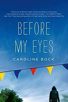 Before My Eyes by [Bock, Caroline]