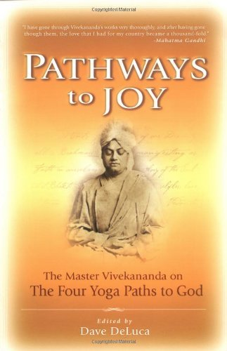 Pathways to Joy: The Master Vivekananda on the Four Yoga Paths to God