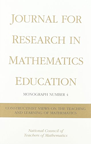 Constructivist Views on the Teaching and Learning of Mathematics (Journal for Research in Mathematics Education Monograph)