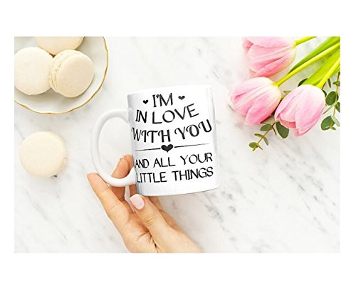 I'm in love with you and all your little things Mug - Valentine's Day Mug - Love Mug - Sweet Love - 11oz 15oz