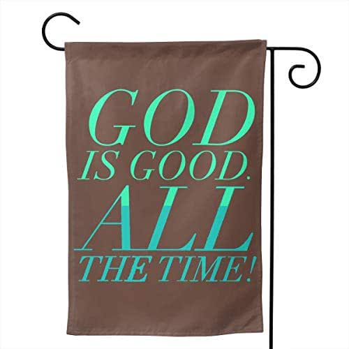 Sendyhuayuanqiduoma3 God is Good All The Time Christian3 Garden Flag Home Flag Outdoor Flags