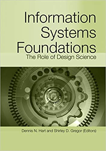 Information Systems Foundations The Role Of Design Science Hart Dennis Gregor Shirley 9781921666346 Amazon Com Books
