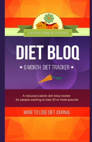 Nourishment Bloq - More to Lose, 6 Month Diet Journal: A reduced calorie diet bloq tracker (Volume 3)