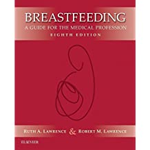 Breastfeeding E-Book: A Guide for the Medical Professional