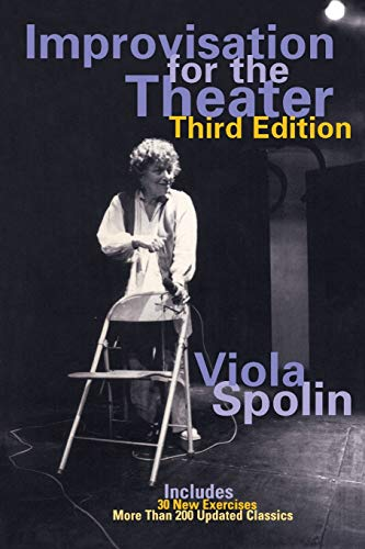 Improvisation for the Theater: A Handbook of Teaching and Directing Techniques (Drama and Performance Studies) Paperback – July 28, 1999