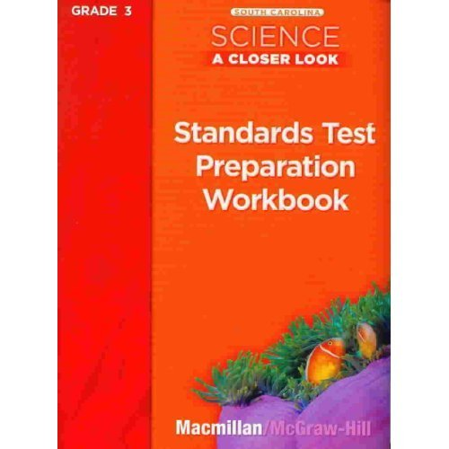 Science a Closer Look Standards Test Preparation Workbook - Grade 3 South Carolina