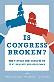 img - for Is Congress Broken?: The Virtues and Defects of Partisanship and Gridlock book / textbook / text book