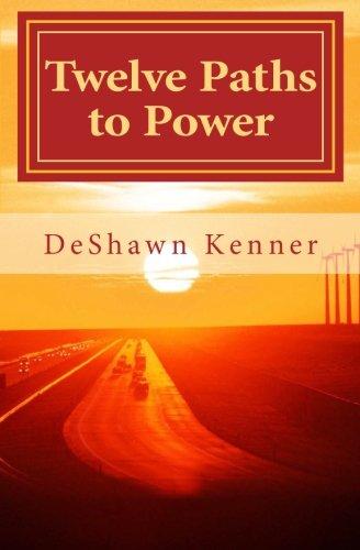 Read Online Twelve Paths to Power: The Art of Mastering Self PDF
