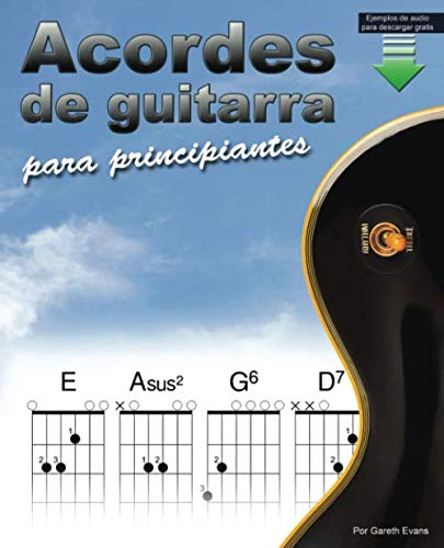 Acordes de guitarra para principiantes: Un libro de acordes de guitarra para principiantes con acordes abiertos y más: Amazon.es: Evans, Gareth: Libros