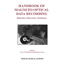 Handbook of Magneto-Optical Data Recording: Materials, Subsystems, Techniques (Materials Science and Process Technology)
