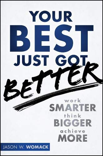 Download Your Best Just Got Better: Work Smarter, Think Bigger, Achieve More PDF