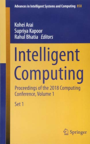 Intelligent Computing: Proceedings of the 2018 Computing Conference, Volume 1 (Advances in Intelligent Systems and Computing)-cover