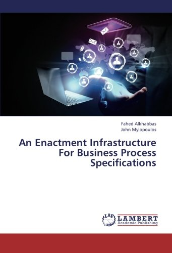 An Enactment Infrastructure For Business Process Specifications pdf epub