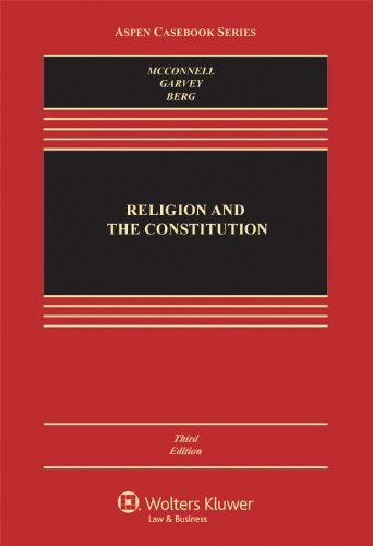 Religion And The Constitution, Third Edition (Aspen Casebook)