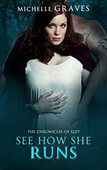 See How She Runs (The Chronicles of Izzy Book 1) by [Graves, Michelle]