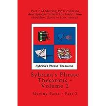 Volume 2 - Sybrina's Phrase Thesaurus - Moving Parts - Part 2