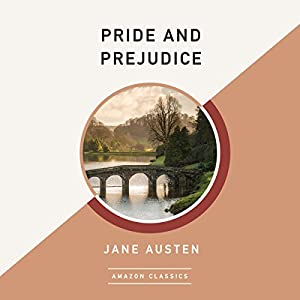 Pride and Prejudice (AmazonClassics Edition) Audiobook
